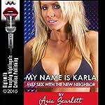 My Name Is Karla: MILF Sex with the New Neighbor | Aria Scarlett