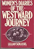 Women's Diaries of the Westward Journey (0805207473) by Schlissel, Lillian