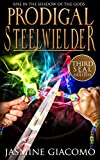 Prodigal Steelwielder (Seals of the Duelists Book 3)