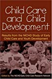 Child care and child development : results from the NICHD study of early child care and youth development /
