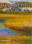 Painting the Impressionist Landscape:...
