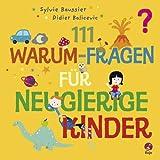 111 Warum-Fragen für neugierige Kinder