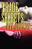 Trade Secrets (0759298033) by Garton, Ray