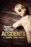 img - for Accidents (Tremble Town) book / textbook / text book