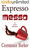 Expresso Messo: A Cozy Mystery (Sweet Home Mystery Series Book 6)