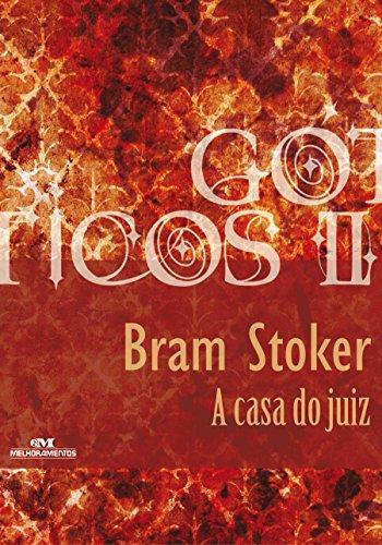 Bram Stoker - A Casa do Juiz: 14 (Coleção Góticos) (Portuguese Edition)