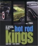 Hot Rod Kings: Top Traditional Rod and Custom Builders (0760327386) by Thomson, Kevin