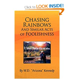 Chasing Rainbows And Similar Acts of Foolishness W.D.