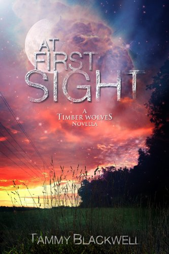 Tammy Blackwell - At First Sight: A Timber Wolves Companion
