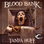 Blood Bank: Blood, Book 6 (       UNABRIDGED) by Tanya Huff Narrated by Justine Eyre