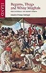 Begums, Thugs & White Mughals: Th...