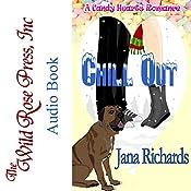 Chill Out: A Candy Hearts Romance   [Jana Richards]