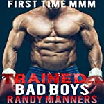 Trained by the Bad Boys: Man on Man First Time, Book 10 | Randy Manners