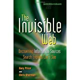 The Invisible Web: Uncovering Information Sources Search Engines Can't See ~ Chris Sherman