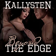 Beyond the Edge: On the Edge, Book 18 (       UNABRIDGED) by Kallysten Narrated by Todd Waites