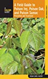 img - for A Field Guide to Poison Ivy, Poison Oak, and Poison Sumac: Prevention and Remedies (Falcon Guide) book / textbook / text book