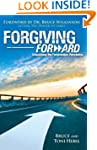Forgiving Forward:  Unleashing the Fo...