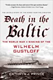 img - for By Cathryn J. Prince Death in the Baltic: The World War II Sinking of the Wilhelm Gustloff (Reprint) [Paperback] book / textbook / text book