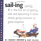 sailing: A Dictionary for Landlubbers, Old Salts, & Armchair Drifters