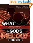 What is God's Melody for Me?: A Bette...