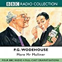 More Mr Mulliner (Dramatised)  by P. G. Wodehouse Narrated by Richard Griffiths