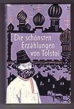 Die Schönsten Erzählungen von Tolstoi