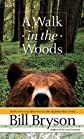 A Walk in the Woods: Rediscovering America on the Appalachian Trail [Hardcover]