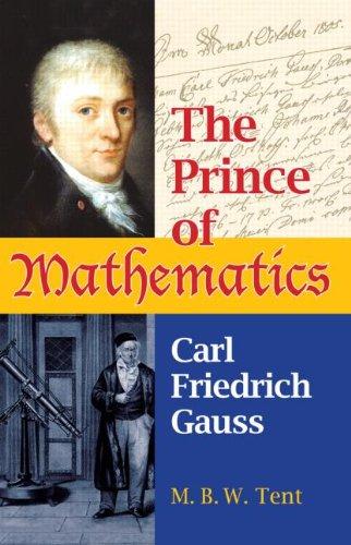 The Prince of Mathematics: Carl Friedrich Gauss