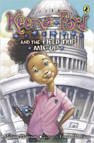 Keena Ford and the Field Trip Mix-Up written by Melissa Thomson