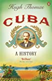 Cuba: A History. Hugh Thomas (0141034505) by Thomas, Hugh