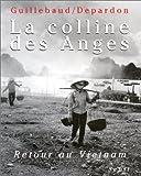 echange, troc Jean-Claude Guillebaud, Raymond Depardon - La Colline des Anges : Retour au Vietnam