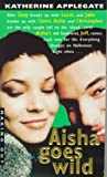Aisha Goes Wild (Making Out (Avon Paperback))
