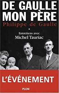 De Gaulle, mon père : [1], Gaulle, Philippe de