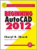 img - for Beginning AutoCAD 2012 Exercise Workbook (My Workbook Series) by Cheryl Shrock (2011-05-15) book / textbook / text book