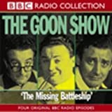 The Goon Show: Volume 21: The Missing Battleship: Vol 21 (BBC Radio Collection)