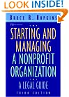 Starting and Managing a Nonprofit Organization: A Legal Guide (Wiley Nonprofit Law, Finance and Management Series)