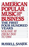 img - for American Popular Music and Its Business: The First Four Hundred Years, Volume III: From 1900-1984 (American Popular Music & Its Business) book / textbook / text book