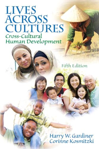 Lives Across Cultures: Cross-Cultural Human Development...