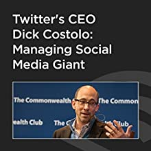 Twitter's CEO Dick Costolo: Managing Social Media Giant  by Dick Costolo Narrated by Dick Costolo