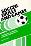 Soccer drills and games: Techniques,...