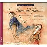 """Weltliteratur f�r Kinder: Romeo und Julia von William Shakespeare: Sprecher: Devid Striesow. 1 CD, Digipack, ca. 60 Min.von """"Barbara Kindermann"""""""