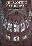 The Gothic cathedral :  the architecture of the great church, 1130-1530, with 220 illustrations /