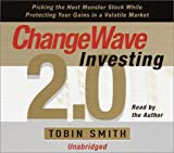 img - for Changewave Investing 2.0: Picking the Next Monster Stocks While Protecting Your Gains in a Volatile Market book / textbook / text book