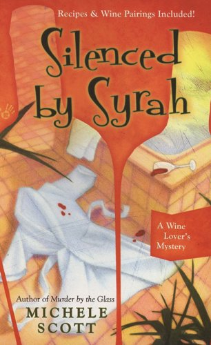 Image for Silenced By Syrah: A Wine Lover's Mystery