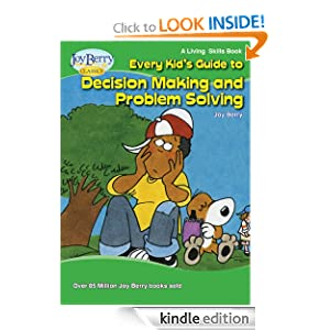 Every Kid's Guide to Decision Making and Problem Solving