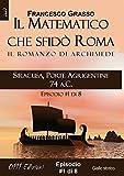 Siracusa, Porte Agrigentine 74 a C  - serie Il Matematico che sfidò Roma ep  #1 di 8 (A piccole dosi) (Italian Edition)