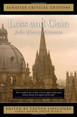 Loss and Gain: The Story of a Convert (Ignatius Critical Editions)