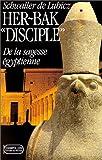 Her-Bak : Tome 2, Disciple de la sagesse égyptienne