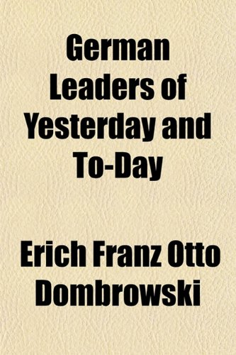 German Leaders of Yesterday and To-Day