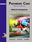 Paramedic Care: Principles and Practices, Volume 3: Medical Emergencies (2nd Edition) (Paramedic Care Principles & Practice Series) (0131178342) by Bledsoe, Bryan E.